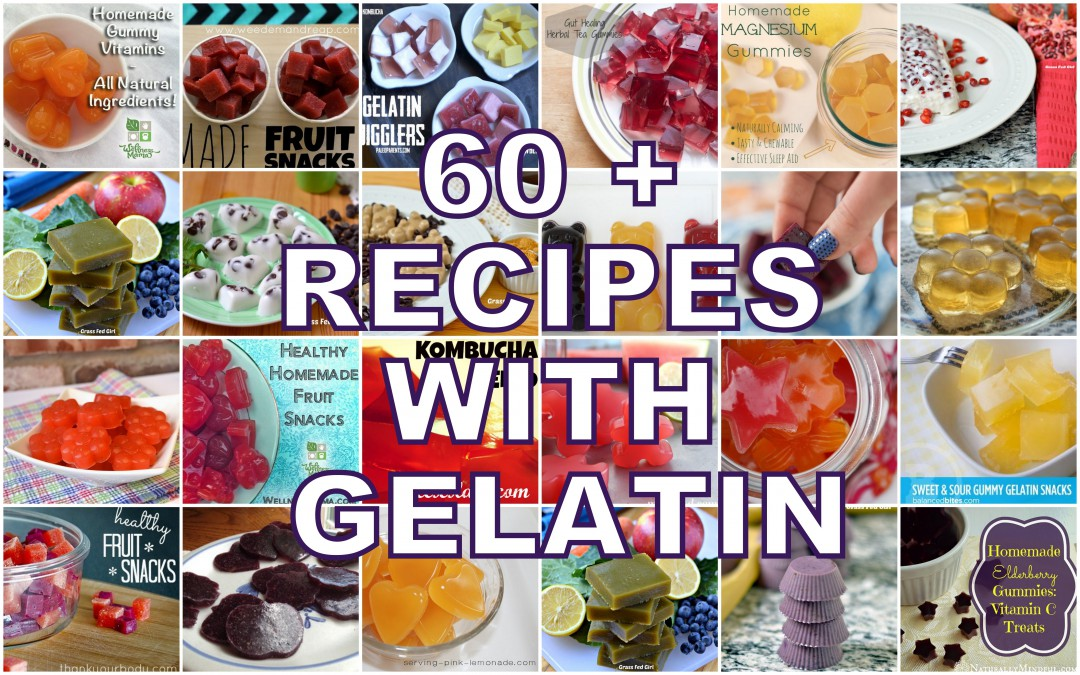 Gelatin: Why we love it and 60+ delicious family-friendly recipes using it!