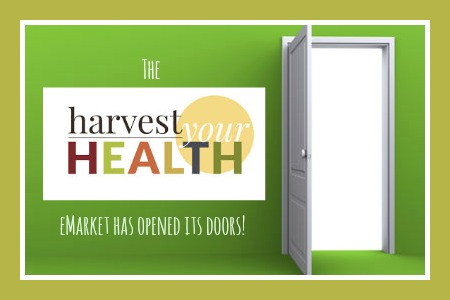 Harvest your Health eMarket Opens Today!