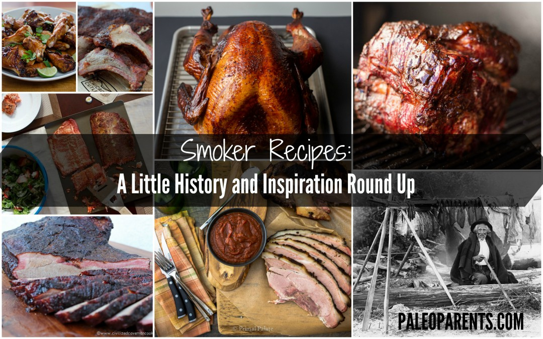 Smoker Recipes: A Little History and Inspiration Round Up