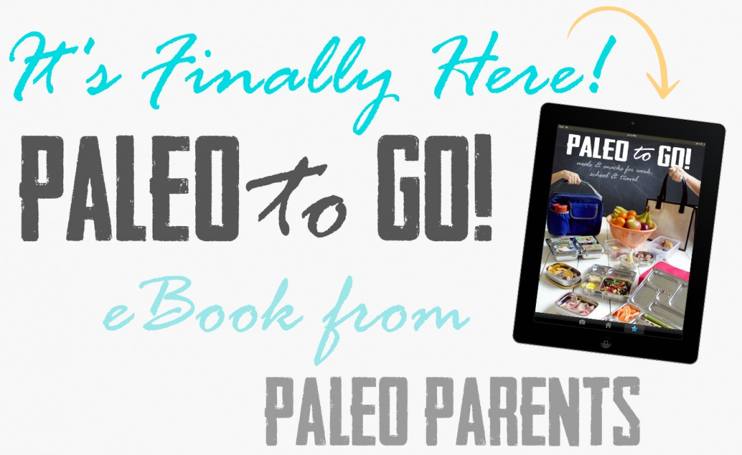 Paleo to Go, our NEW eBook is here!