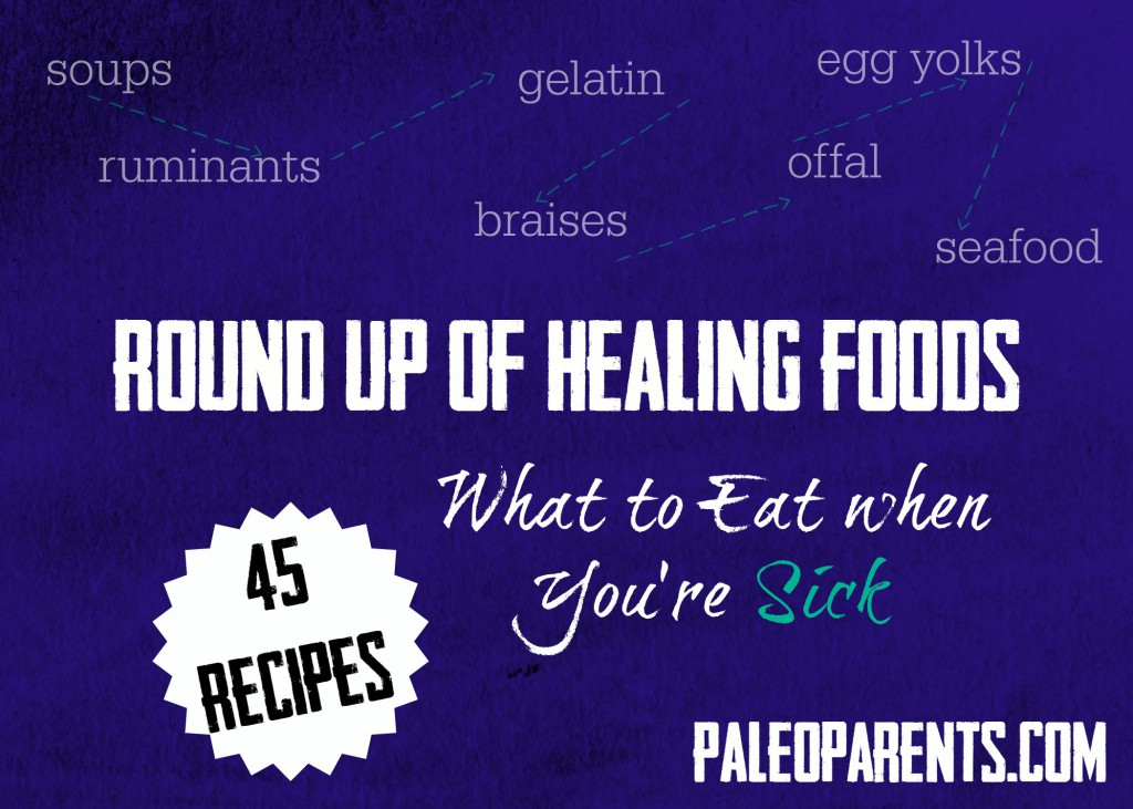 45 Healing Food Recipes to Eat When You're Sick Paleo Parents