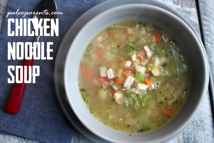 Chicken Noodle Soup, What We Ate: Our Weekly Meal Plan Designed By the Boys | Paleo Parents Meal Planning