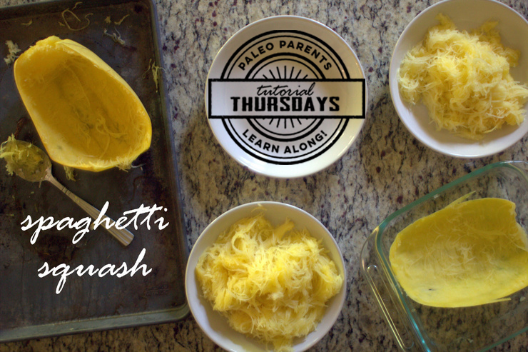 Tutorial Thursday Spaghetti Squash by Paleo Parents