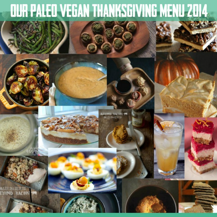 Our Paleo Vegan Thanksgiving Menu 2014 on Paleo Parents