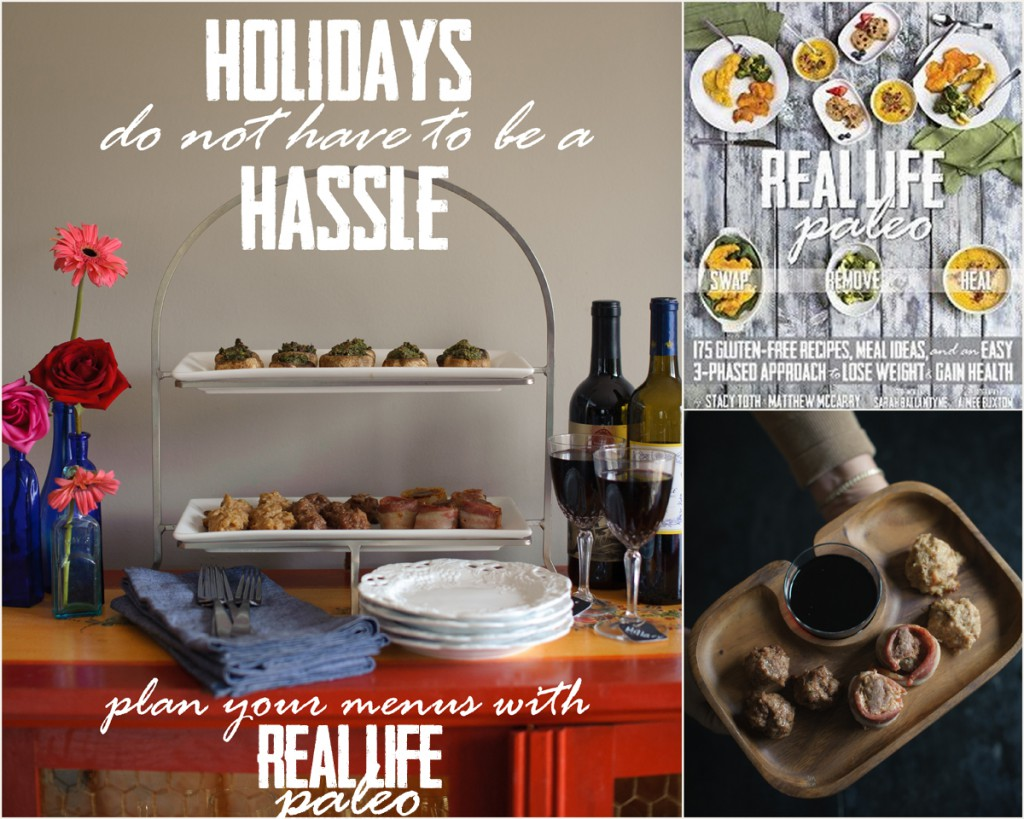 Holidays don't have to be a hassle with Real Life Paleo and a SNEAK PEEK Recipe for Meatballs 3 Ways!