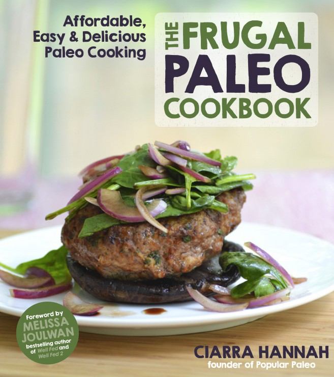 Paleo Parents Guest Post, The Frugal Paleo Cookbook by Ciarra Hannah