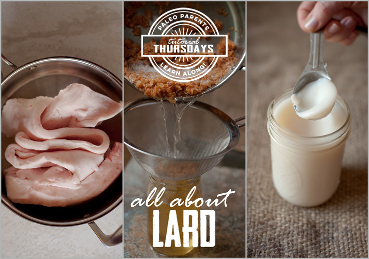 Tutorial Thursday - Lard by Paleo Parents