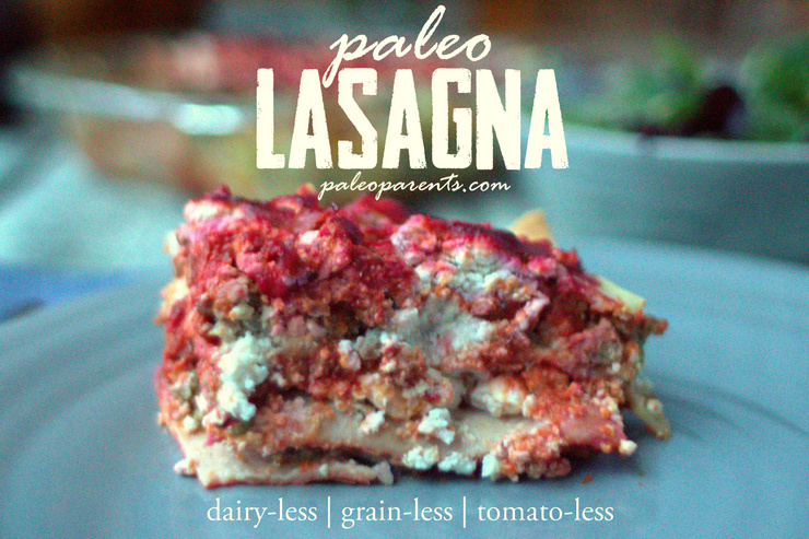 Less Lasagna on PaleoParents, What We Ate: Our {Very Special} Weekly Family Meal Plan! | Paleo Parents