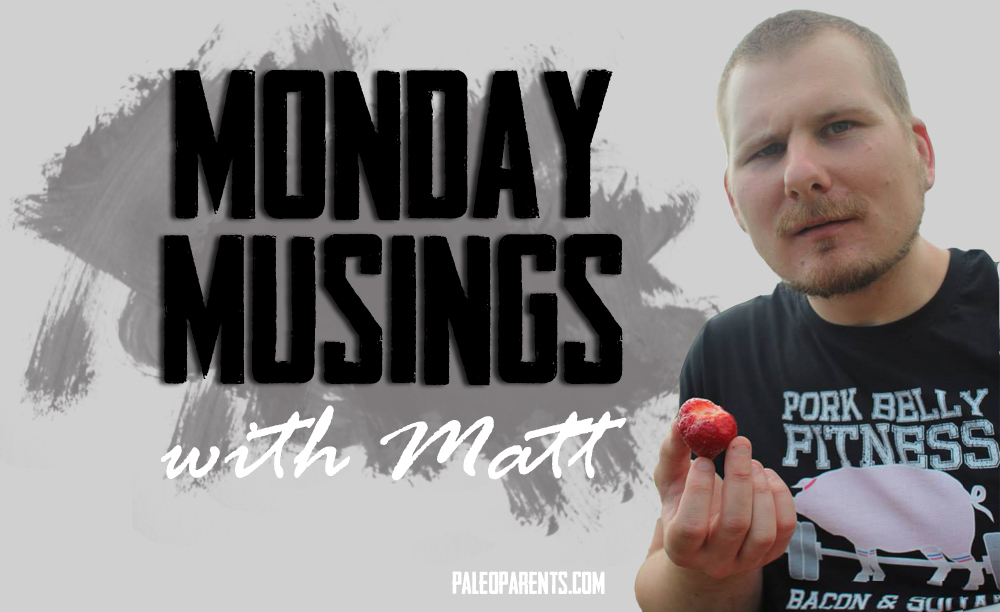 Monday Musings with Matt, Natural Is Not Synonymous with Good