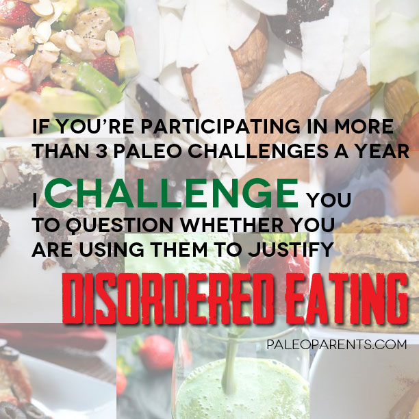 The Challenge, Disordered Eating by Paleo Parents