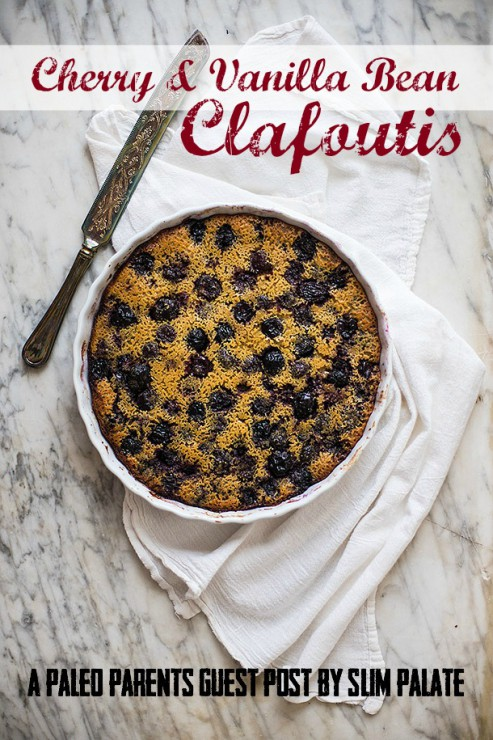 Guest Post: Slim Palate, Cherry and Vanilla Bean Clafoutis