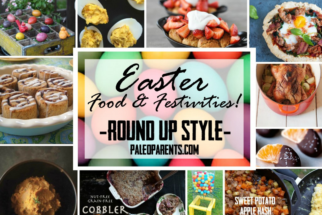 Ideas for Your Easter Festivities - Round Up Style! as seen on Paleo Parents