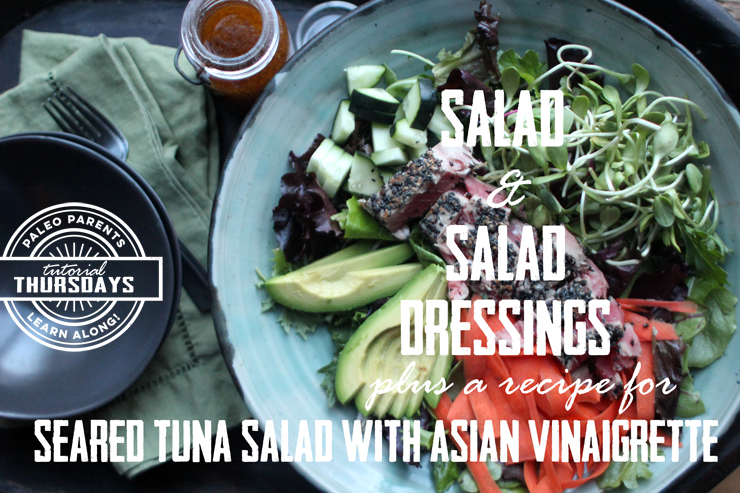 Tutorial Thursday: Salads and Salad Dressing
