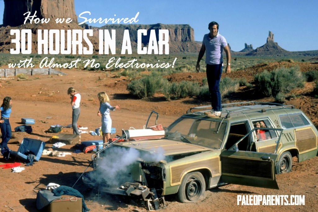 Our Paleo Road-trip: How We Survived 30 Hours in a Car with Almost No Electronics or Junk Food