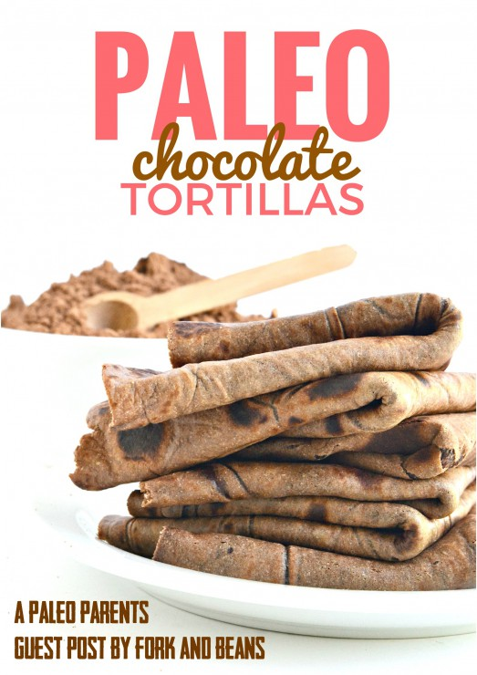 Guest Post: Paleo Chocolate Tortillas, Fork & Beans