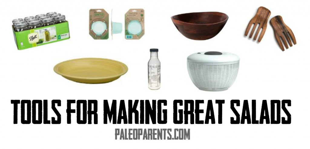 All Things Salad! -- A Roundup of Favorites & Must Haves as seen on PaleoParents.com