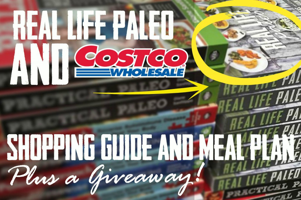 Costo's Real Life Paleo - Shopping Guide & Meal Plan! as seen on Paleo Parents
