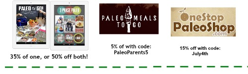 Discounts 7.4 NL bottom, Paleo Parents Weekend Round Up 7.5: Summer Eats for Kids + Our Real Life!
