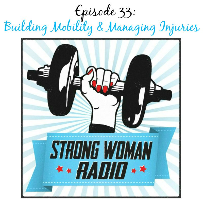 Strong Woman Radio SWR 33 Building mobility managing injuries