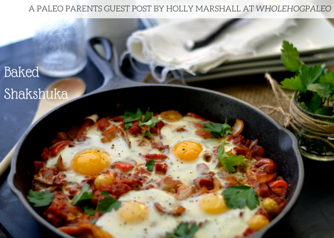 Guest Post: Baked Shakshuka, Whole Hog Paleo