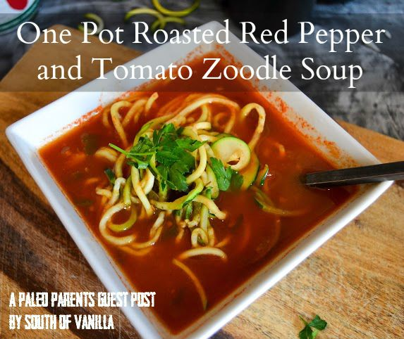 Roasted Red Pepper Tomato Zoodle Soup, Paleo Parents Guest Post: One Pot Roasted Red Pepper and Tomato Zoodle Soup, South of Vanilla