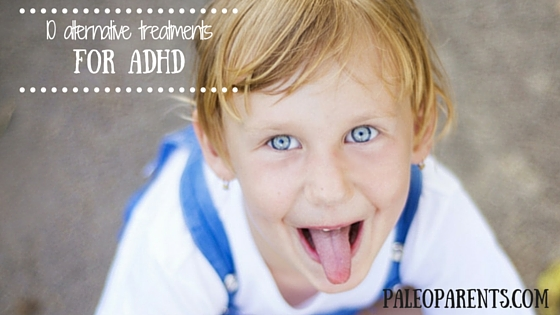 Guest Post: 10 Alternative Treatments for ADHD, The Family that Heals Together