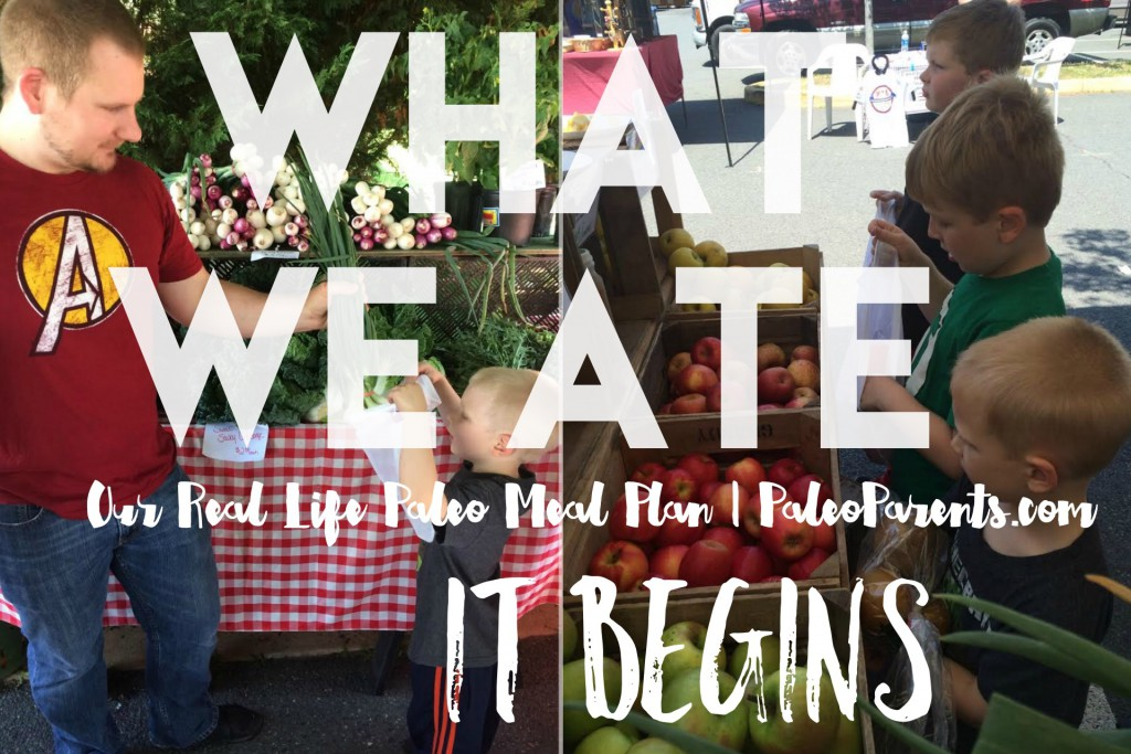 Real Life Paleo Meal Planning: What We Ate Wednesday – It Begins!