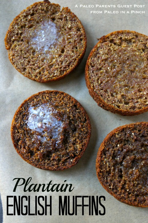 Guest Post: Plantain English Muffins, Paleo in a Pinch by Primal Bites