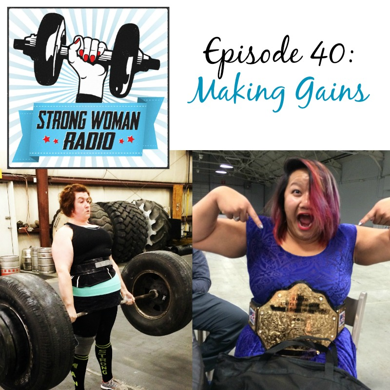Strong Woman Radio, Episode 40, Making Gains