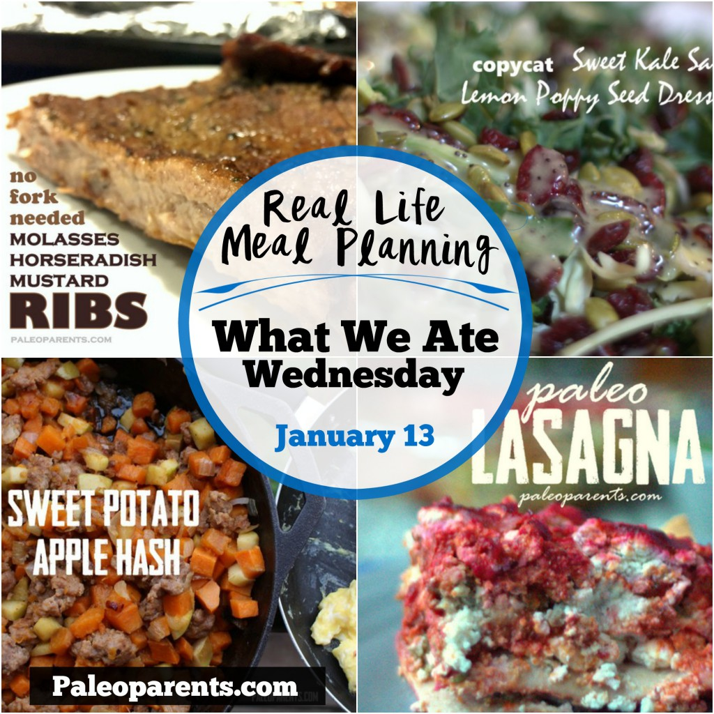 Paleo Parents Real Life Meal Planning: What We Ate Wednesday January 13