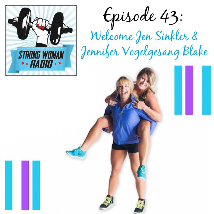 Strong Woman Radio, Episode 43, Welcome Jen and JVB!