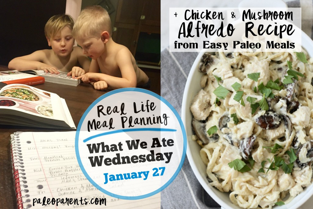 melt cheesburgers, Chicken & Mushroom Alfredo Recipe + Real Life Meal Planning: What We Ate Wednesday January 27 | Paleo Parents