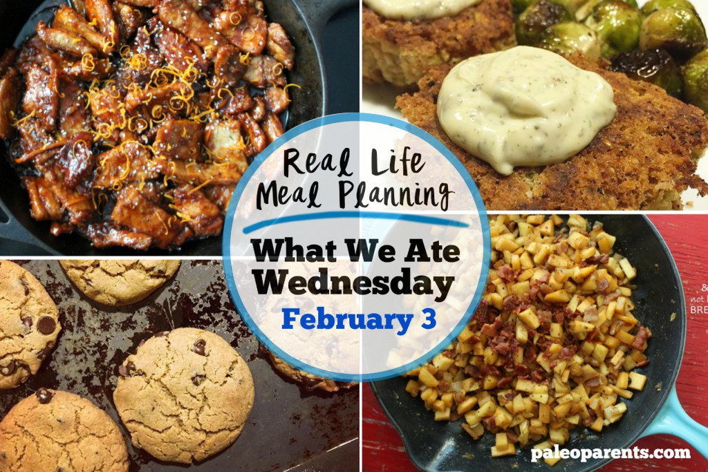 Real Life Meal Planning: What We Ate Wednesday February 3 | Paleo Parents