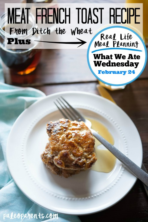 Meat French Toast Recipe + Our Weekly Family Meal Plan