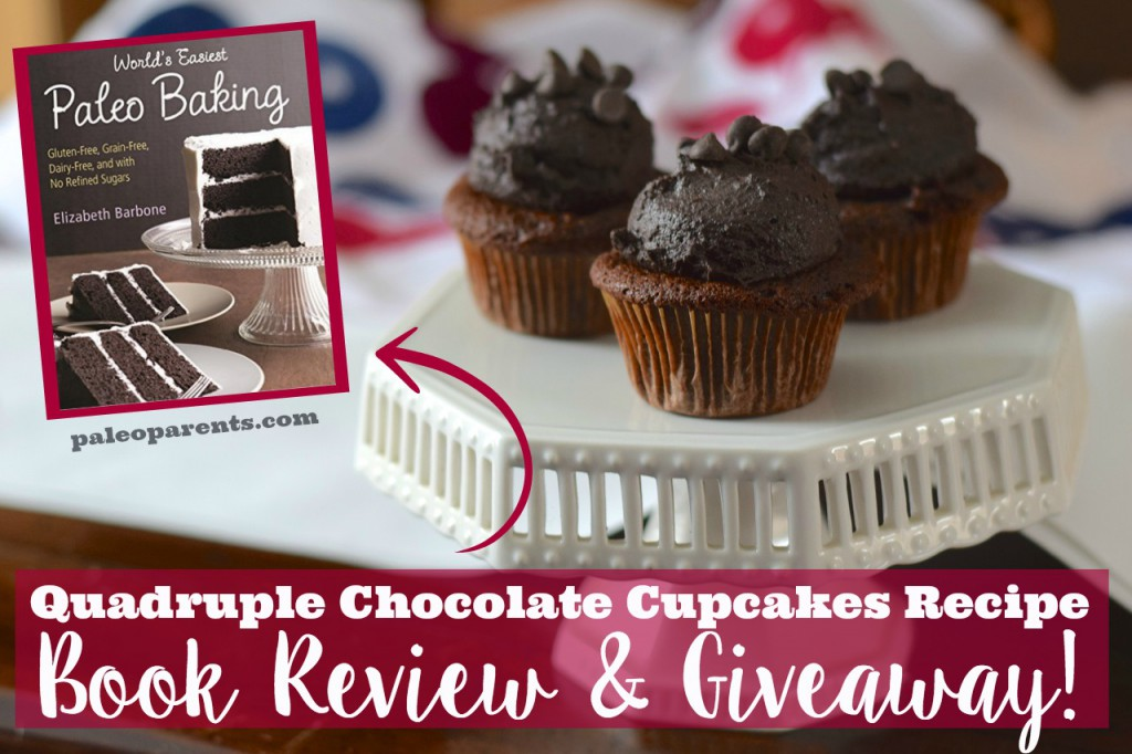 Quadruple Chocolate Cupcakes Recipe + Book Review & Giveaway: World's Easiest Paleo Baking