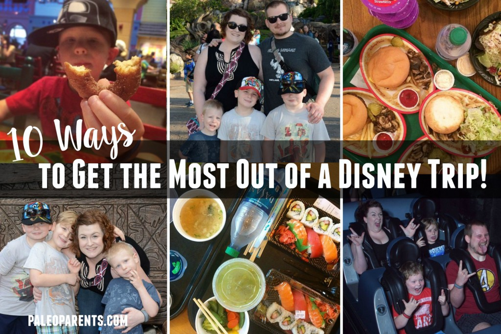 10 Ways to Get the Most out of a Disney Trip,  Spring Break Travel Tips and Paleo Disney Guide! Paleo Parents