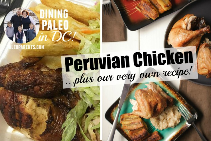 Paleo Parents Peruvian Chicken Dining Paleo in DC