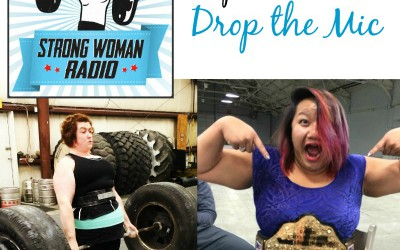 Strong Woman Radio, Episode 47, Drop the Mic
