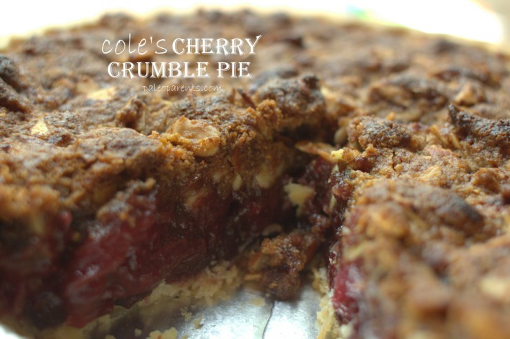 Cole's Cherry Crumble Pie on PaleoParents