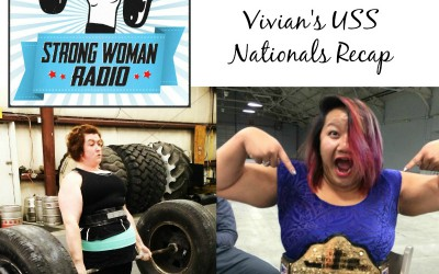 Strong Woman Radio, Episode 52, Vivian's USS Nationals Recap