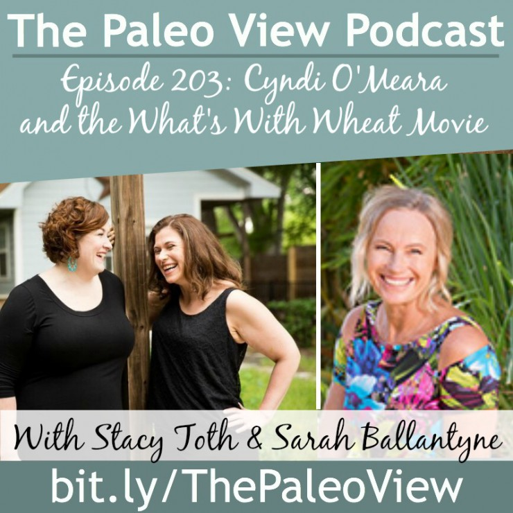 The Paleo View TPV 203 Cyndi OMeara Whats with Wheat