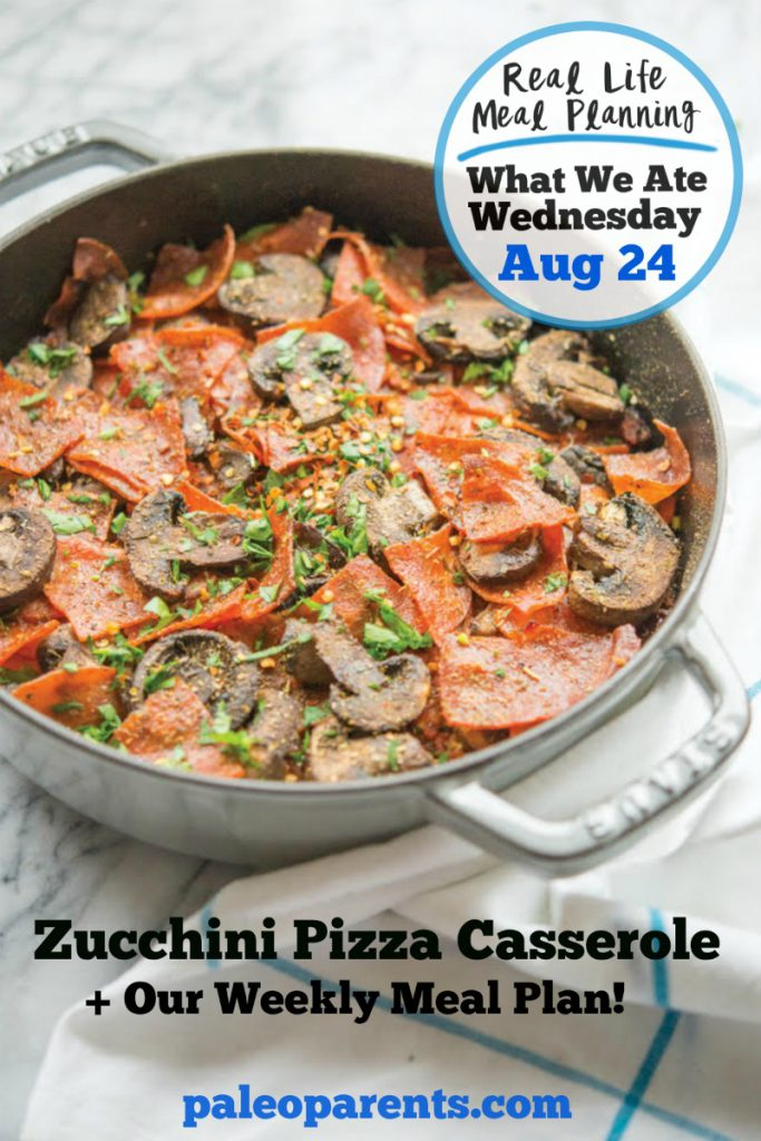Zucchini Pizza Casserole Recipe + Our Family Meal Plan from Fed + Fit Cookbook! | Paleo Parents