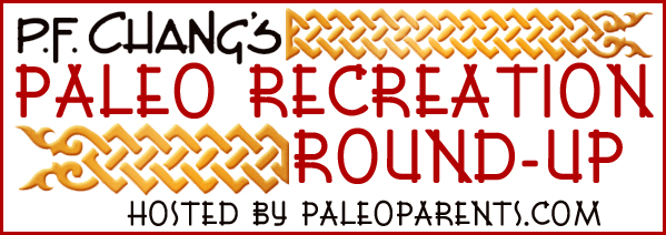 PFC Paleo Recreation RoundUp hosted by PaleoParents