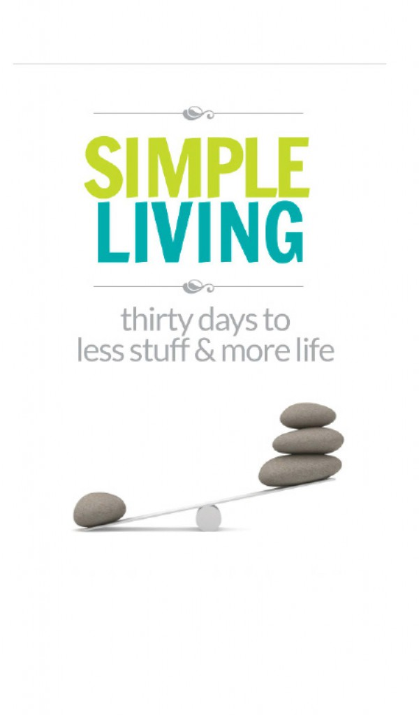 Simple Living - 30 Days to Less Stuff and More Life11