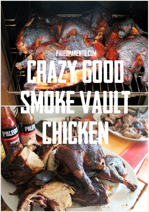 Crazy Good Smoke Vault Chicken by PaleoParents