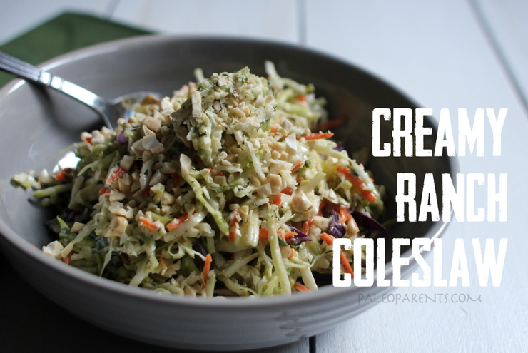Creamy Ranch Coleslaw by PaleoParents 6, Paleo parents weekend wrap up 5/9: Flippin' WHAT?! Plus, PERFECT Warm Weather Recipes!