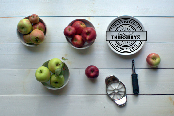 All About Apples - Tutorial Thursday on Paleo Parents