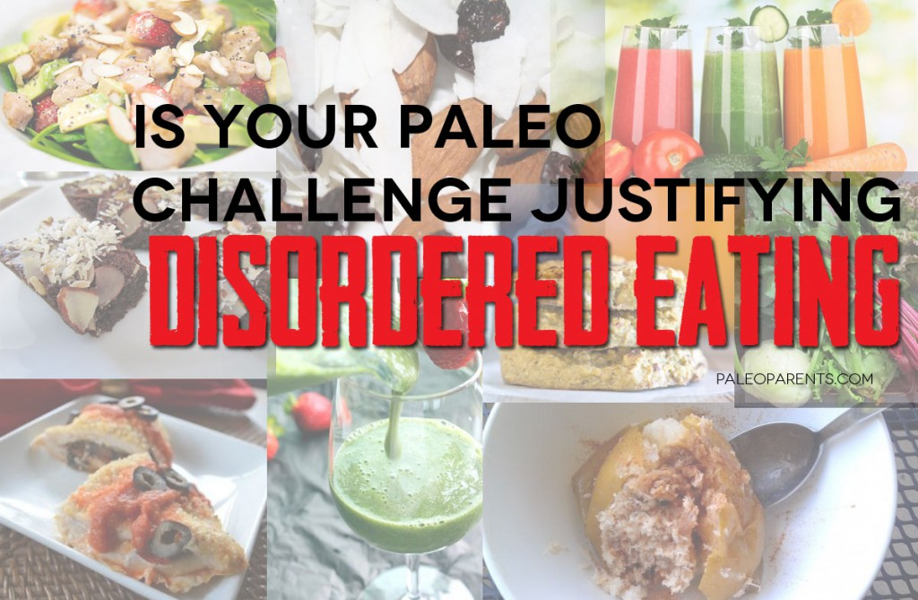 Paleo Challenges, Disordered Eating Post by Paleo Parents