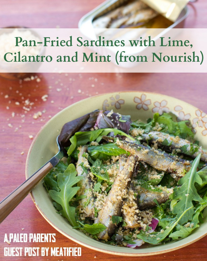 Pan Fried Sardines Feature, Guest Post: Pan-Fried Sardines  with Lime, Cilantro and Mint from Nourish Cookbook, Meatified