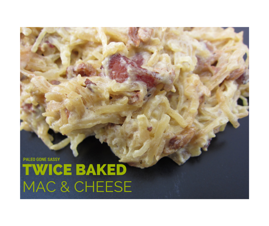 Paleo Parents Guest Post: Twice Baked Macaroni and Chees, Paleo Gone Sassy